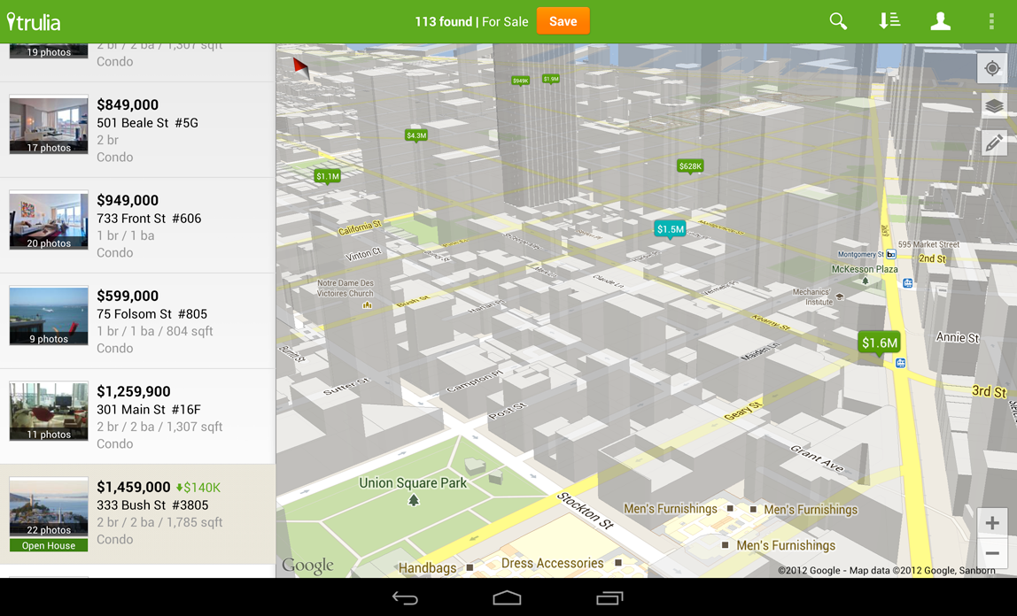 Trulia Android app (goes live tomorrow) uses the new Maps API, so users can search for a place to buy or rent in 3D.