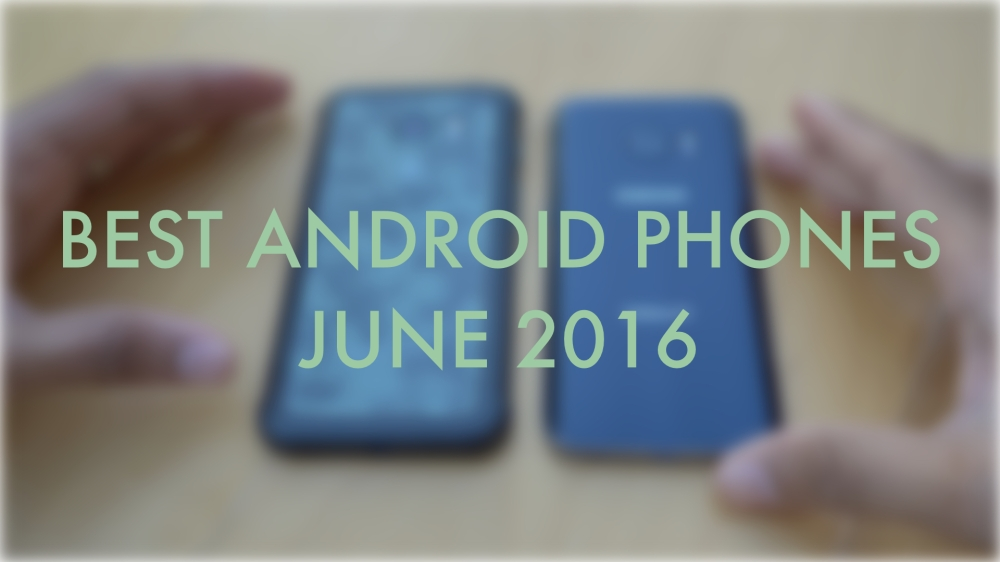 best android phones june 2016