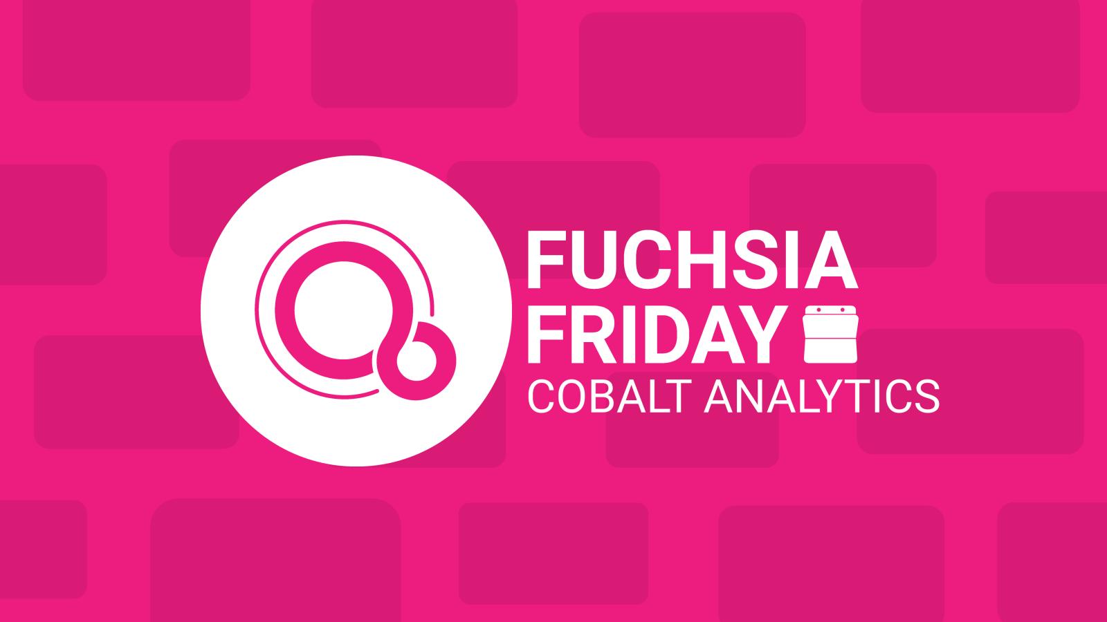 fuchsia friday cobalt is os wide google analytics