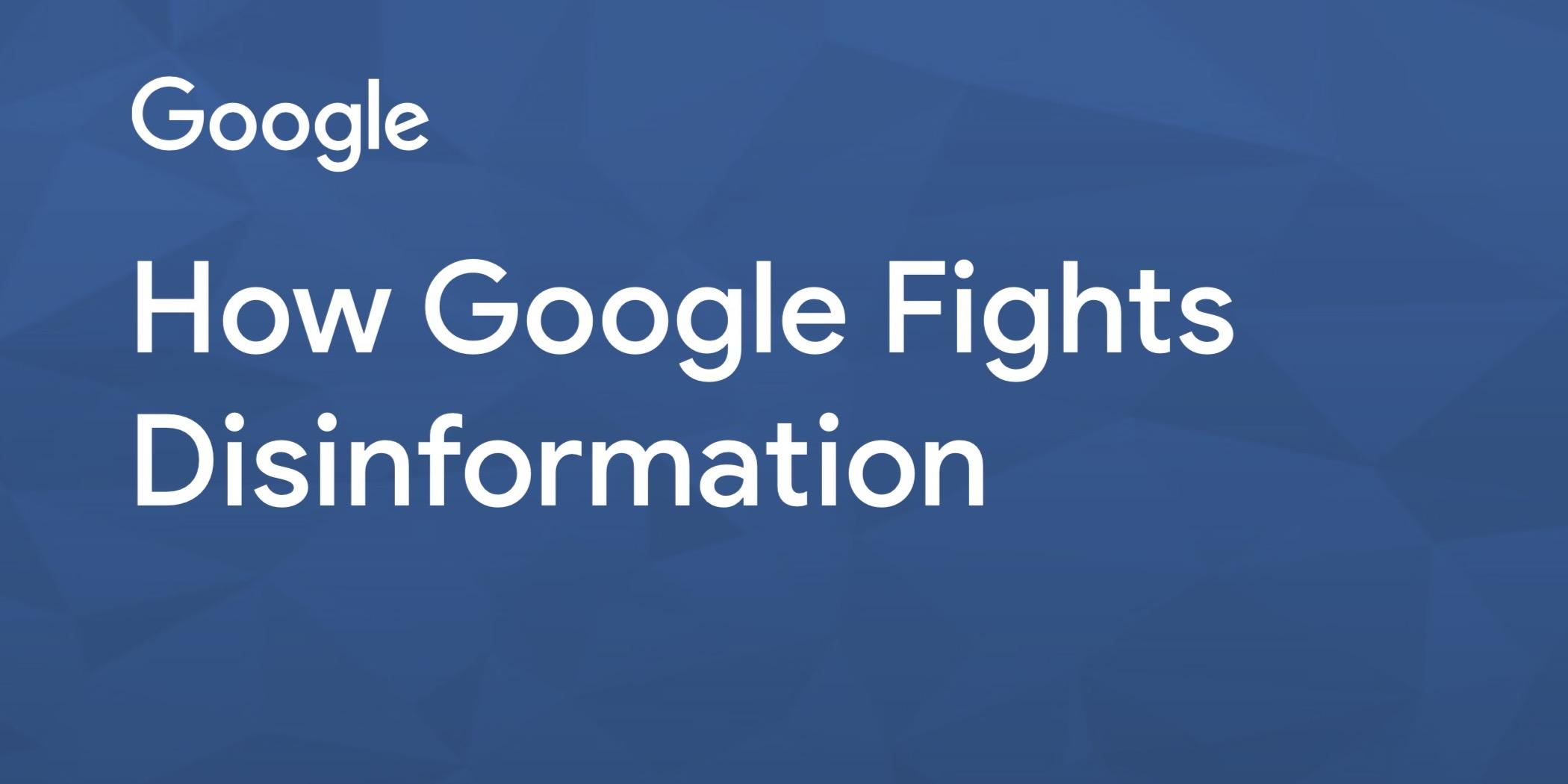Google erläutert, wie es gegen gefälschte Nachrichten in den Suchergebnissen, Nachrichten, YouTube und Anzeigen kämpft