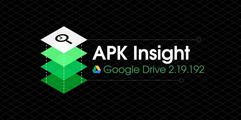 Google Drive APK Insight