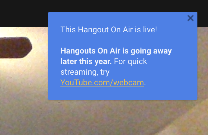 Hangouts on Air YouTube livestreaming 'going away' in 2019
